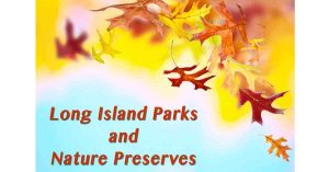 Long Island Parks and Nature Preserves from Your Local Kids
